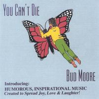 Bud Moore | You Can't Die