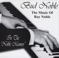 Bud Noble | The Music of Ray Noble / In The Noble Manner