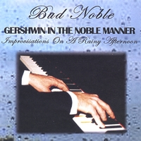 Bud Noble | Gershwin In The Noble Manner (Improvisations On A Rainy Afternoon)