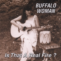 Buffalo Woman | Is That A Real Fire?