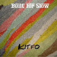 Built for Slow | Kitfo