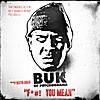 Buk: Fuck You Mean (Fym)