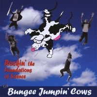 Bungee Jumpin' Cows | Rockin' the Foundations of Science