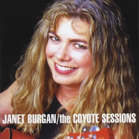 Janet Burgan: The Coyote Sessions
