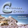 Burke Harris: Caribbean Cruise