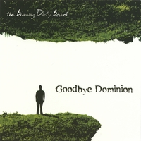 The Burning Dirty Band | Goodbye Dominion