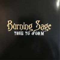 Burning Sage | True to Form