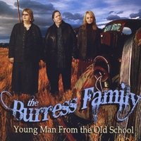 The Burress Family | Young Man From The Old School