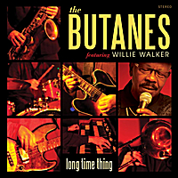 The Butanes | Long Time Thing (feat. Willie Walker)