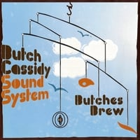 Butch Cassidy Sound System | Butches Brew