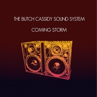 Butch Cassidy Sound System | Coming Storm