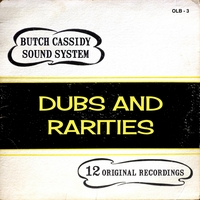 Butch Cassidy Sound System | Dubs and Rarities