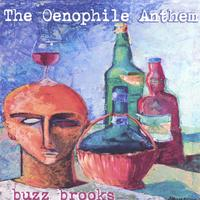 Buzz Brooks | The Oenophile Anthem