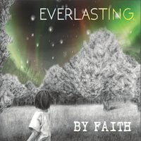 By Faith | Everlasting