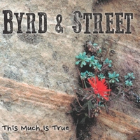 Byrd & Street | This Much Is True