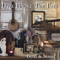 Byrd and Street | Love Broke the Fall