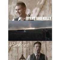 Byrne and Kelly | Echoes: The Story