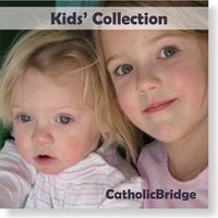 Catholic Bridge | Kids' Collections