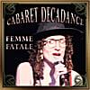 Cabaret Decadance: Femme Fatale