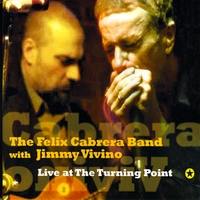 Felix Cabrera Band & Jimmy Vivino | Live at the Turning Point