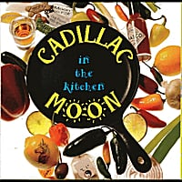 Cadillac Moon | In the Kitchen