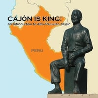Various Artists | Cajón Is King: An Introduction to Afro-Peruvian Music