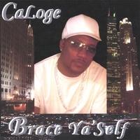 CALOGE: Brace Ya'Self