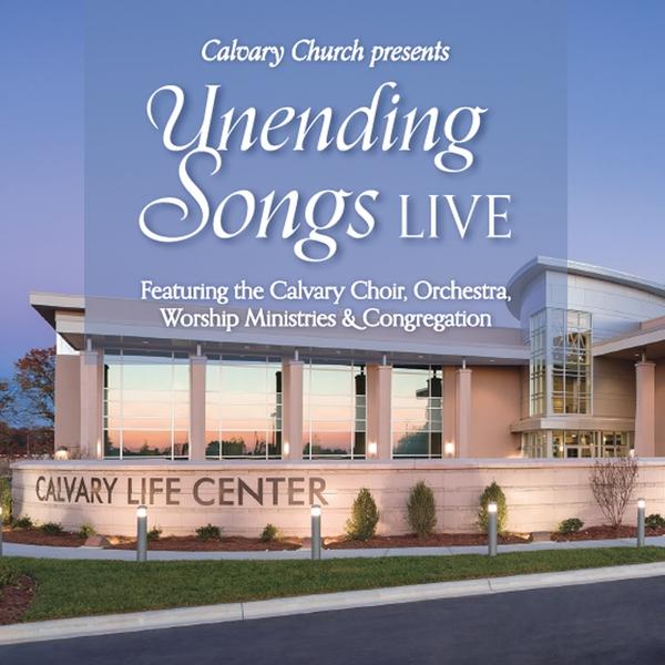 Calvary Church Choir & Orchestra   Unending Songs Live   CD