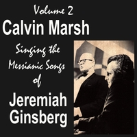 Calvin Marsh & Jeremiah Ginsberg | Calvin Marsh Singing the Messianic Songs of Jeremiah Ginsberg, Vol. 2
