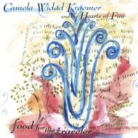 Camela Widad Kraemer & The Hearts of Fire: Food for the Traveler
