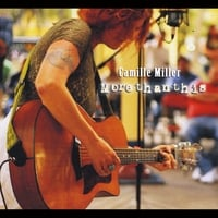 Camille Miller: More Than This