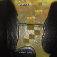 Canabrism: A Stillness Building