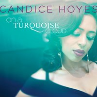 Candice Hoyes | On a Turquoise Cloud