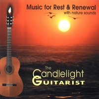 The Candlelight Guitarist | Music for Rest & Renewal (with nature sounds)