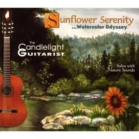 The Candlelight Guitarist | Sunflower Serenity ...Watercolor Odyssey (solos with nature sounds)