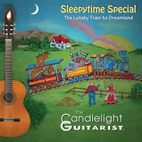 The Candlelight Guitarist | Sleepytime Special - The Lullaby Train to Dreamland