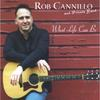 Rob Cannillo & Friends Band: What Life Can Be
