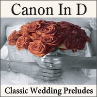 Wedding Music Artists | Canon In D: Classic Wedding Preludes on