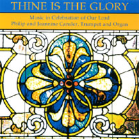 Jeannine and Philip Cansler | Thine is the Glory
