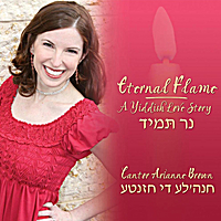 Cantor Arianne Brown | Eternal Flame - A Yiddish Love Story