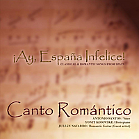 Canto Romántico, Antonio Santos, Yonit Kosovske & Julián Navarro | ¡Ay, España Infelice! Classical & Romantic Songs from Spain