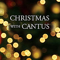 Cantus | Christmas with Cantus