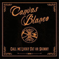 Canvas Blanco | Call Me Lucky Fat or Skinny