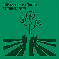 The Capitalist Youth | At the Campfire