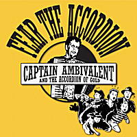 Captain Ambivalent | Fear the Accordion