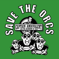 Captain Ambivalent | Save the Orcs
