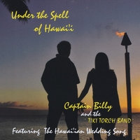 Captain Billy Bones and the Tiki Torch Band | Under the Spell of Hawaii