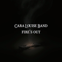 Cara Louise Band | Fire's Out