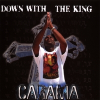 Carama | Down With The King