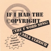 Carla Ulbrich | If I Had the Copyright (The F Word song)
